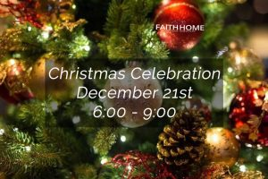 Faith Home Christian Recovery | Christmas Celebration & Dinner December 21, 2019
